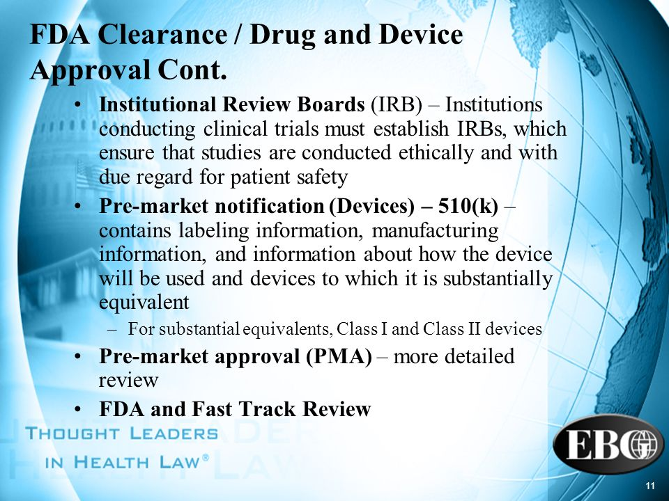FDA Clearance / Drug and Device Approval Cont.