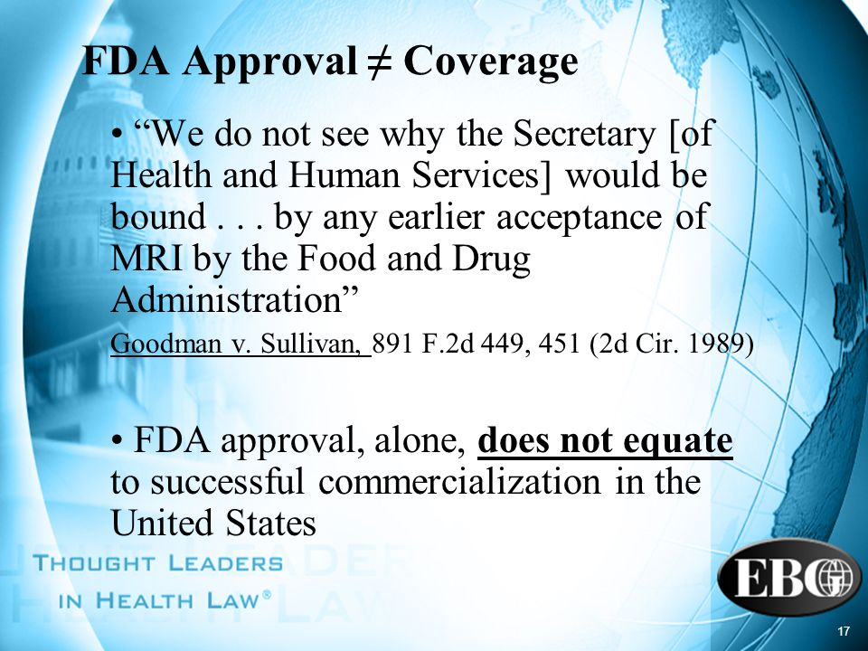 FDA Approval ≠ Coverage