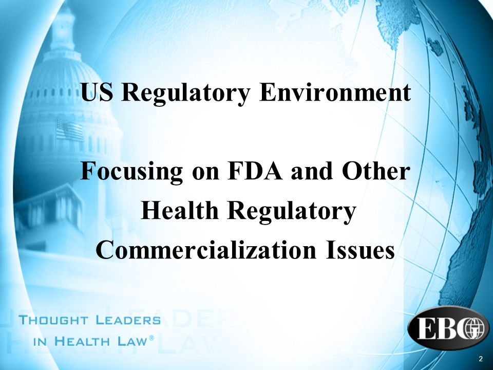 US Regulatory Environment Focusing on FDA and Other Health Regulatory