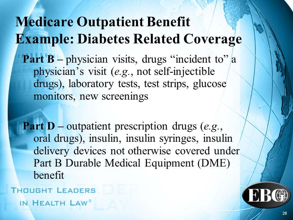 Medicare Outpatient Benefit Example: Diabetes Related Coverage