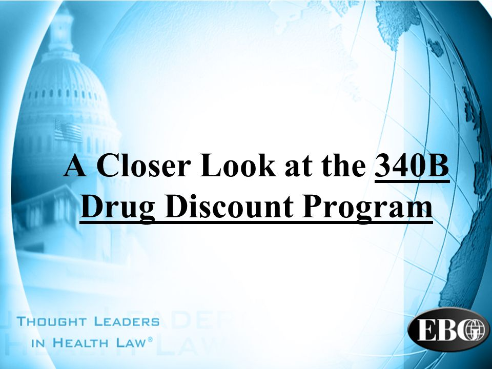 A Closer Look at the 340B Drug Discount Program