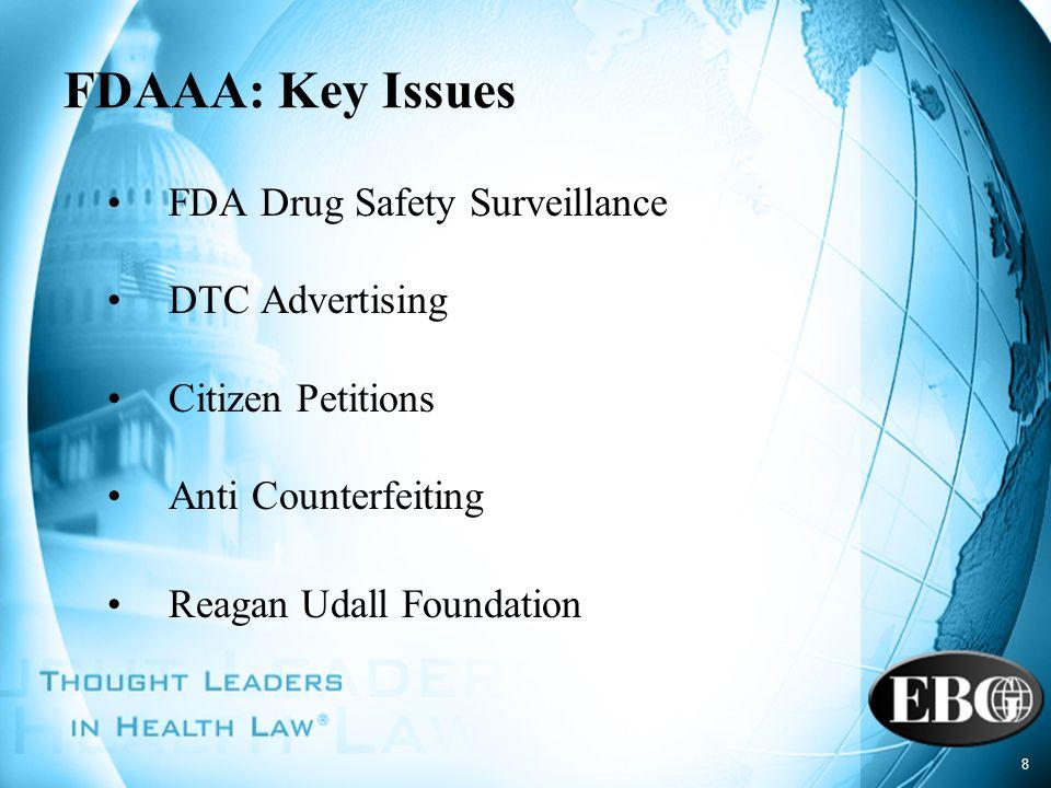 FDAAA: Key Issues FDA Drug Safety Surveillance DTC Advertising
