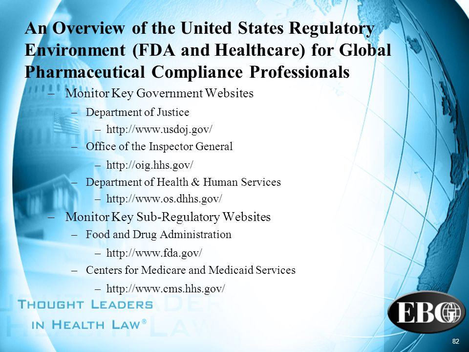 An Overview of the United States Regulatory Environment (FDA and Healthcare) for Global Pharmaceutical Compliance Professionals