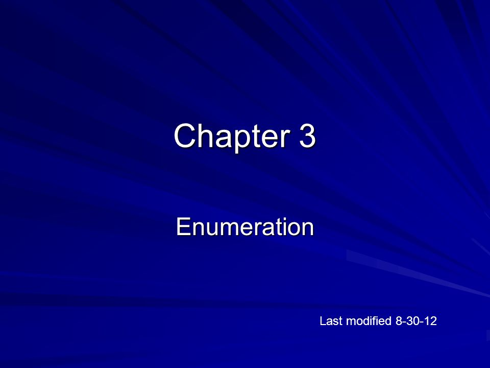 Chapter 3 Enumeration Last modified 8-30-12