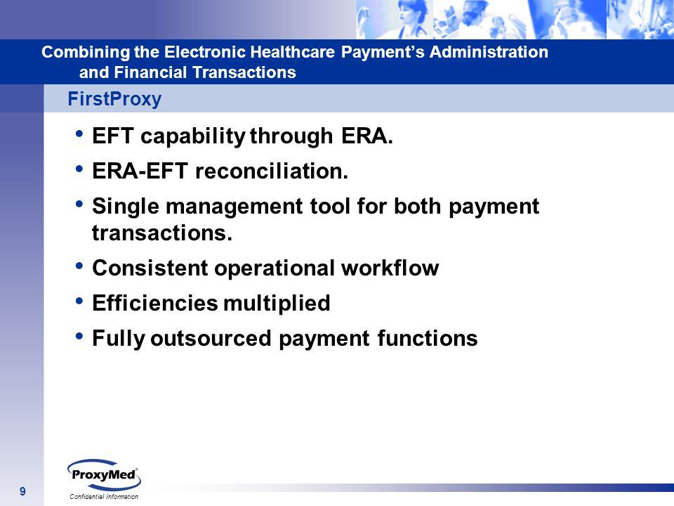 EFT capability through ERA. ERA-EFT reconciliation.