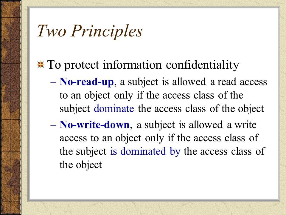 Two Principles To protect information confidentiality