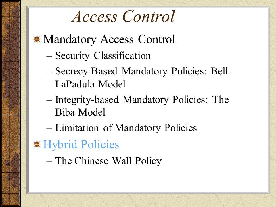 Access Control Mandatory Access Control Hybrid Policies