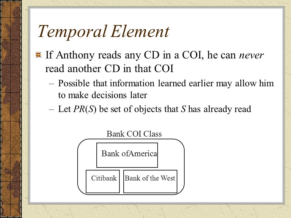 Temporal Element If Anthony reads any CD in a COI, he can never read another CD in that COI.