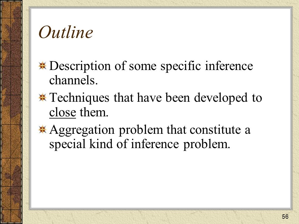 Outline Description of some specific inference channels.