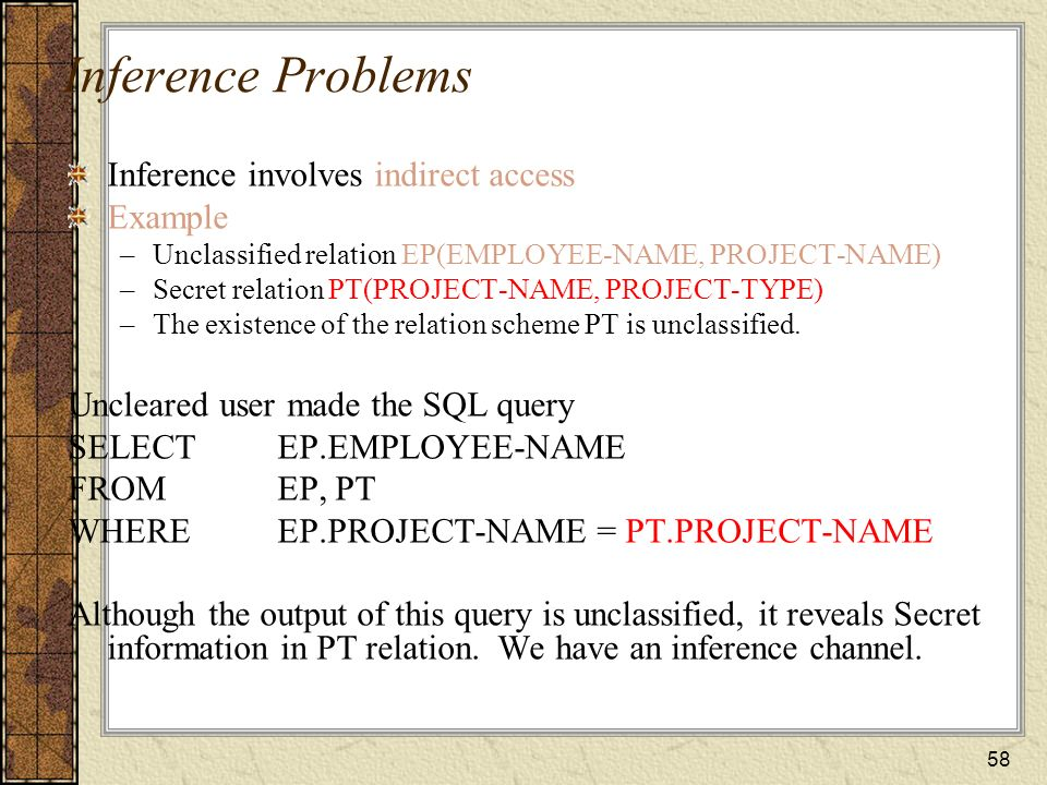 Inference Problems Inference involves indirect access Example