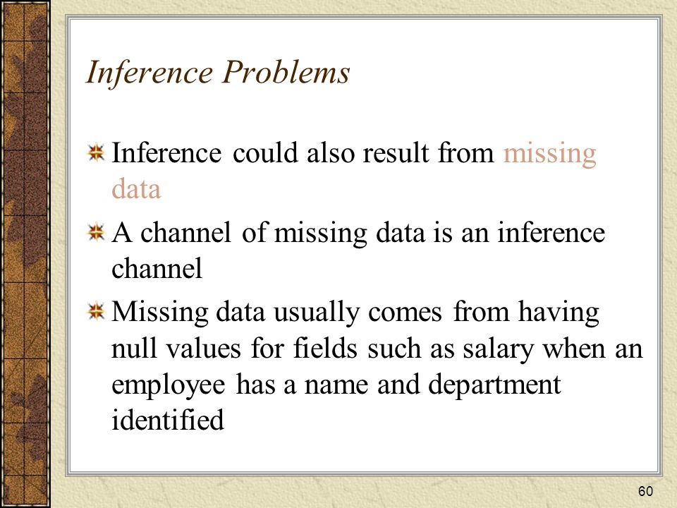 Inference Problems Inference could also result from missing data