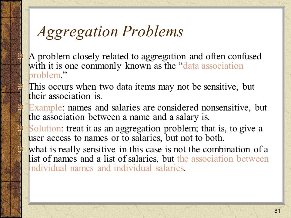 Aggregation Problems A problem closely related to aggregation and often confused with it is one commonly known as the data association problem.