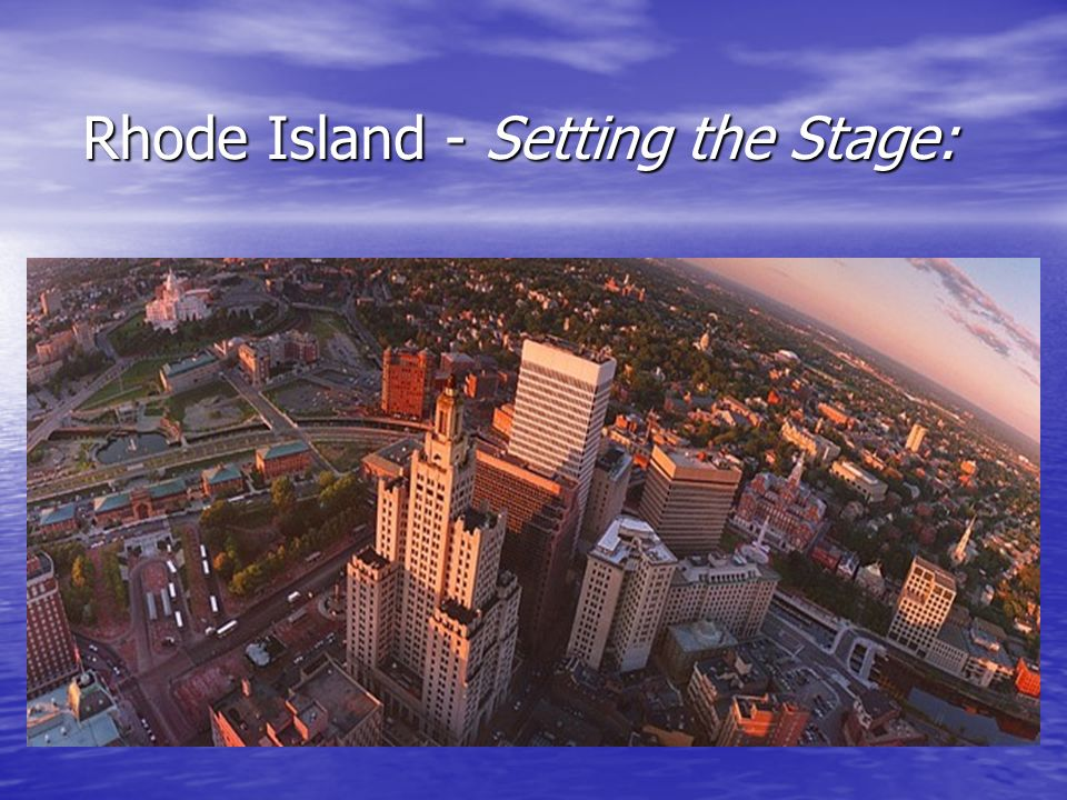 Rhode Island - Setting the Stage: