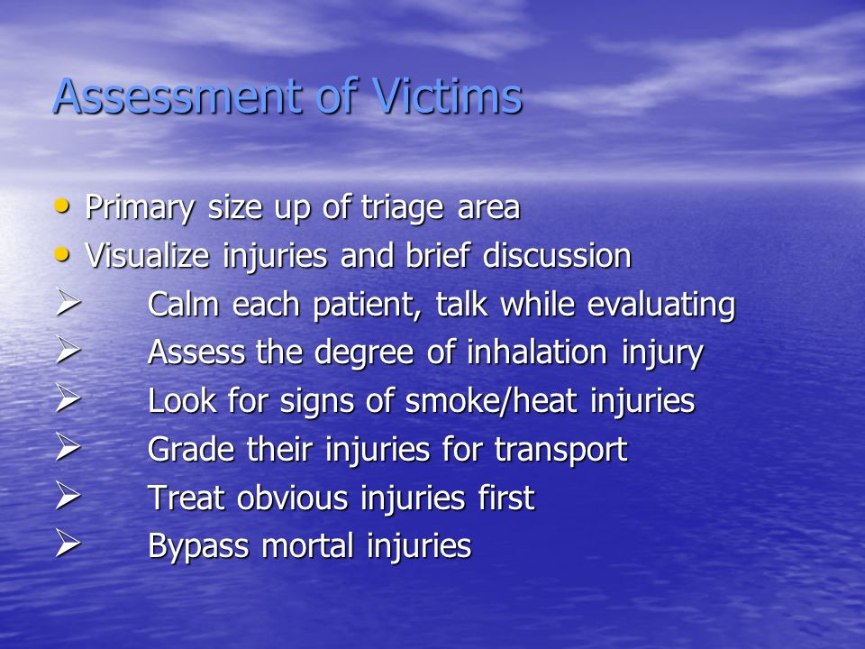 Assessment of Victims Primary size up of triage area