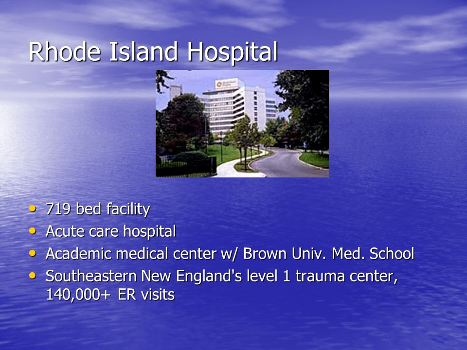 Rhode Island Hospital 719 bed facility Acute care hospital