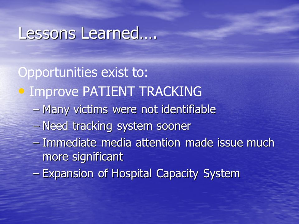 Lessons Learned…. Opportunities exist to: Improve PATIENT TRACKING