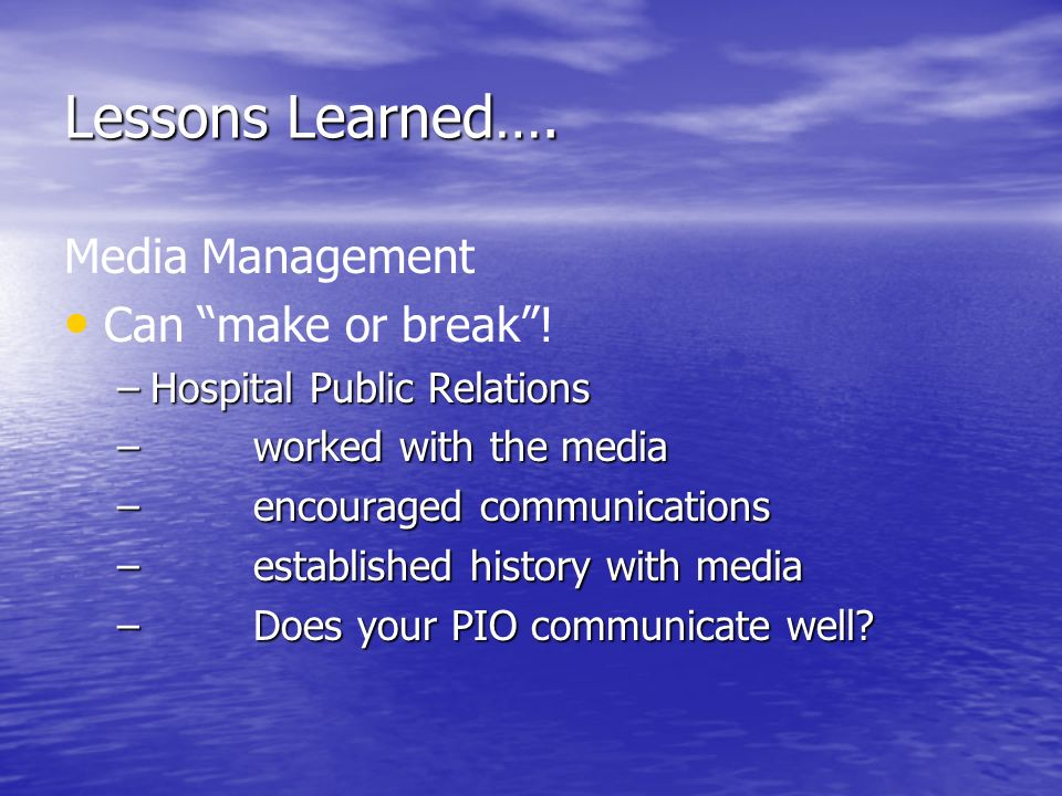 Lessons Learned…. Media Management Can make or break !