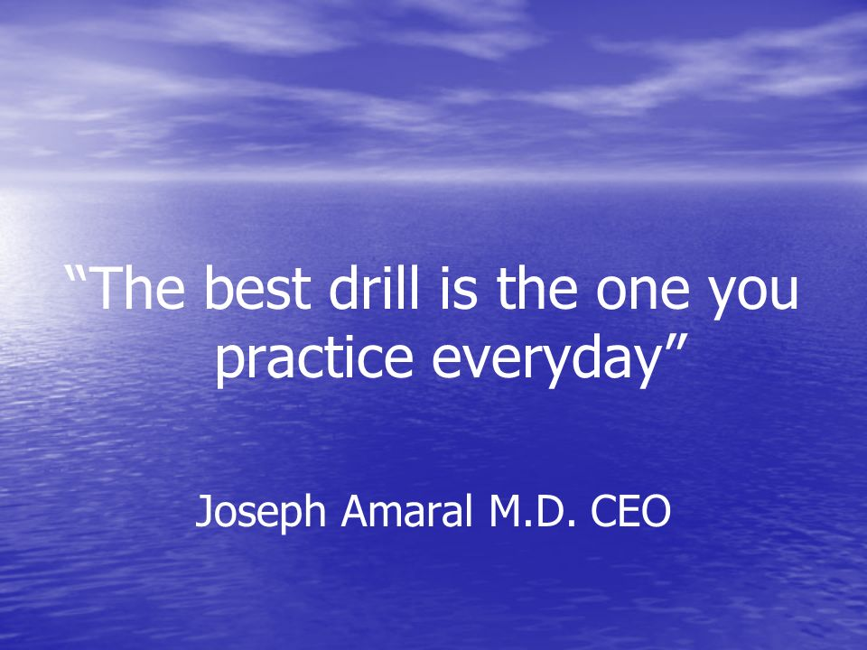 The best drill is the one you practice everyday