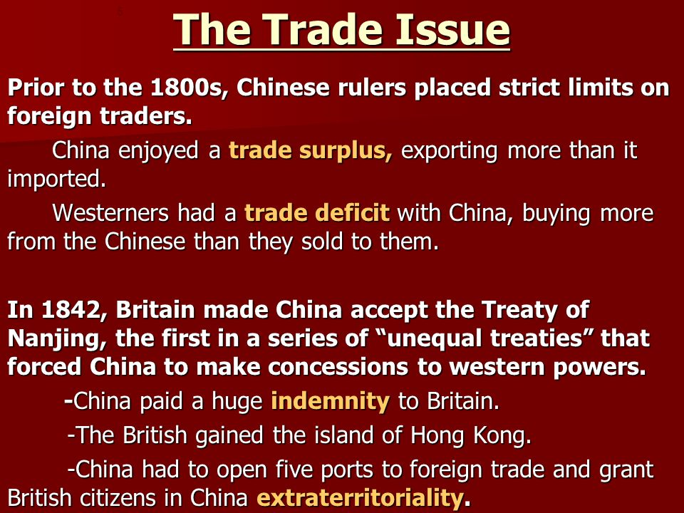 The Trade Issue 5. Prior to the 1800s, Chinese rulers placed strict limits on foreign traders.