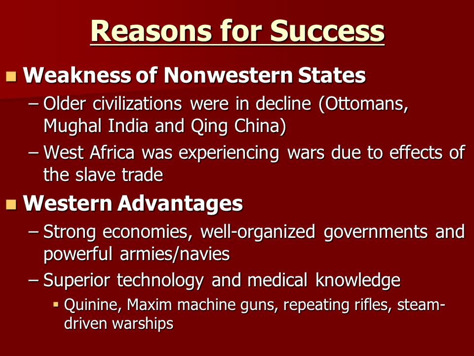 Reasons for Success Weakness of Nonwestern States Western Advantages