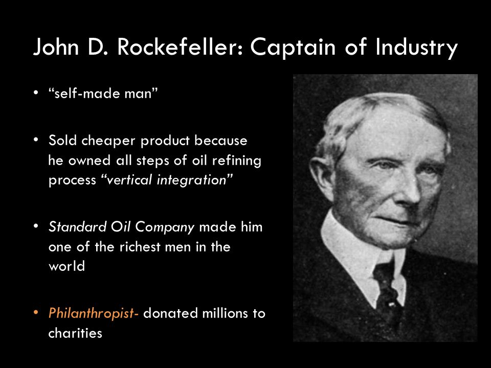 john d rockefeller as a robber baron Rockefeller was one of the many robber barons of the gilded age in case you were wondering, a robber baron is a ruthlessly powerful us capitalist or industrialist of the late 19th century considered to have become wealthy by exploiting natural resources, corrupting legislators, or other unethical means.