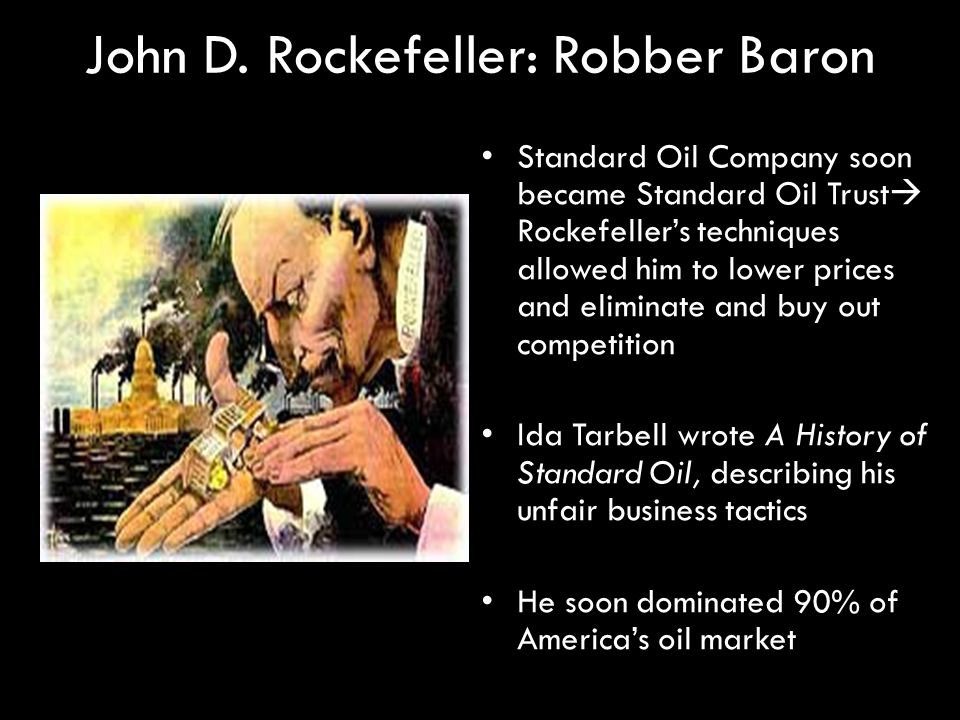 was john d rockefeller a robber baron essay Rockefeller, robber baron or captain of industry john d rockefeller was the first billionaire in the united states he owned standard oil company, and was the main person to organize the oil industry when he was young, the company he was wo.