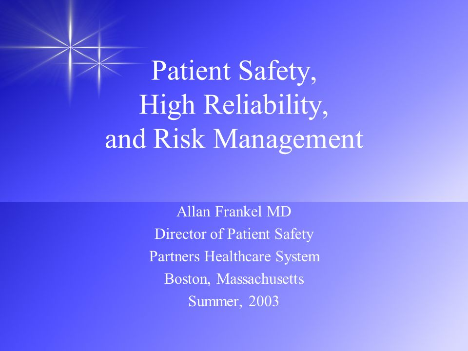 Patient Safety, High Reliability, and Risk Management