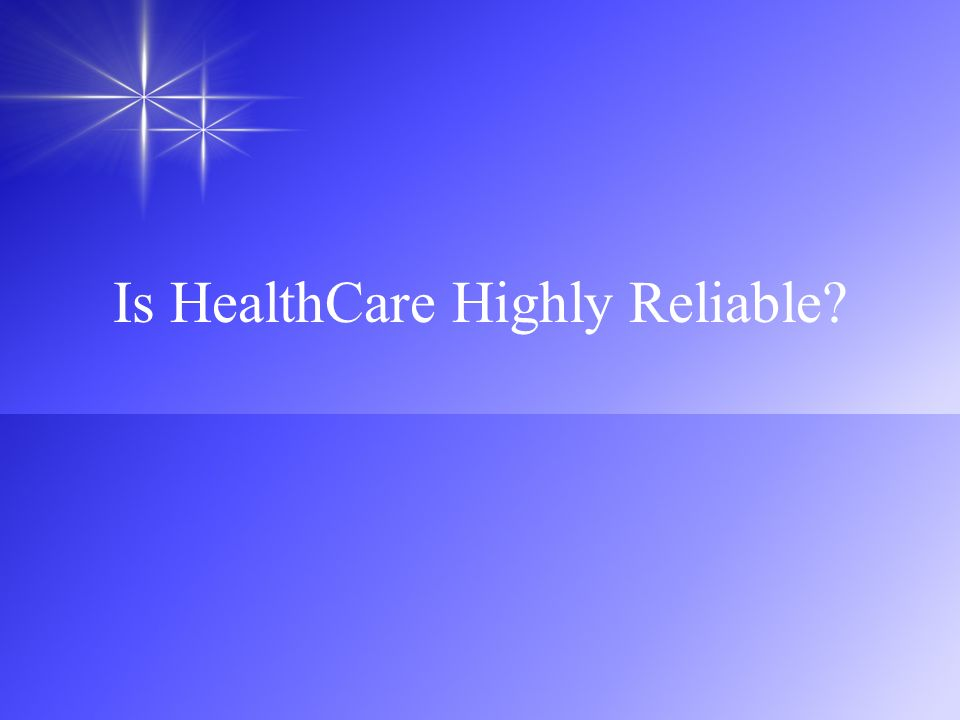 Is HealthCare Highly Reliable