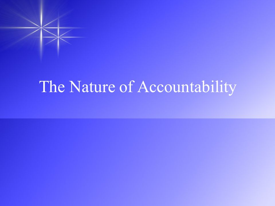 The Nature of Accountability