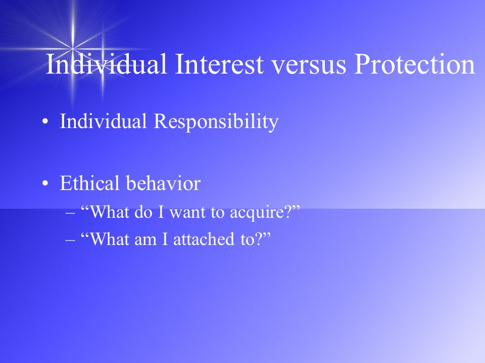 Individual Interest versus Protection