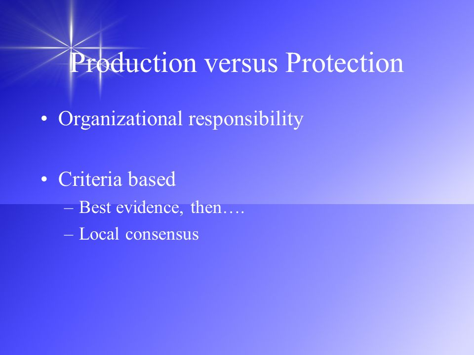 Production versus Protection