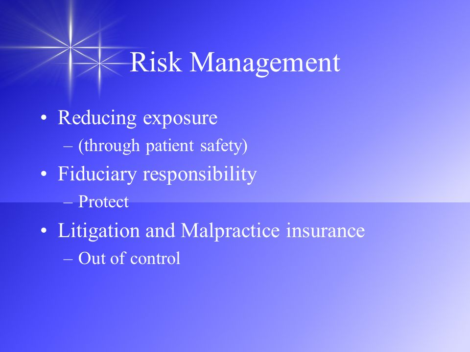 Risk Management Reducing exposure Fiduciary responsibility