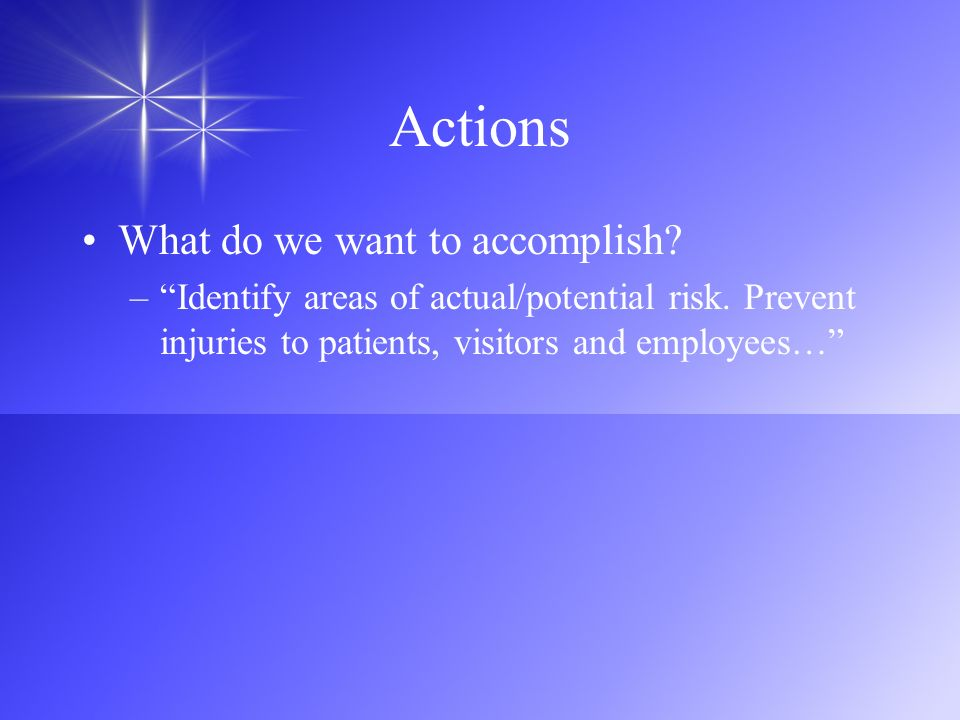 Actions What do we want to accomplish