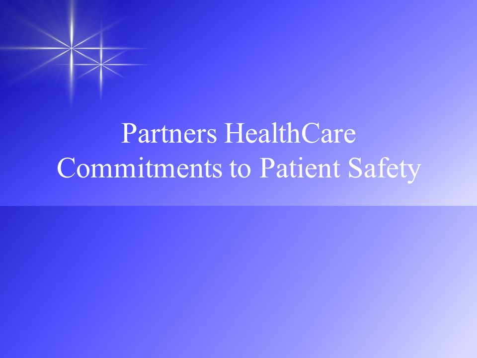 Partners HealthCare Commitments to Patient Safety