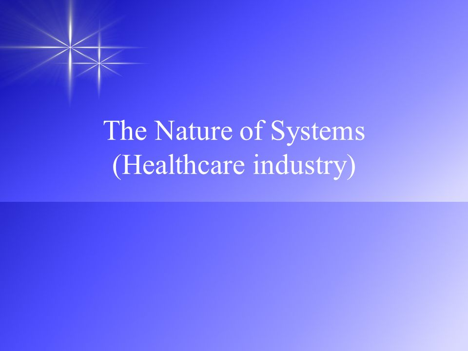 The Nature of Systems (Healthcare industry)