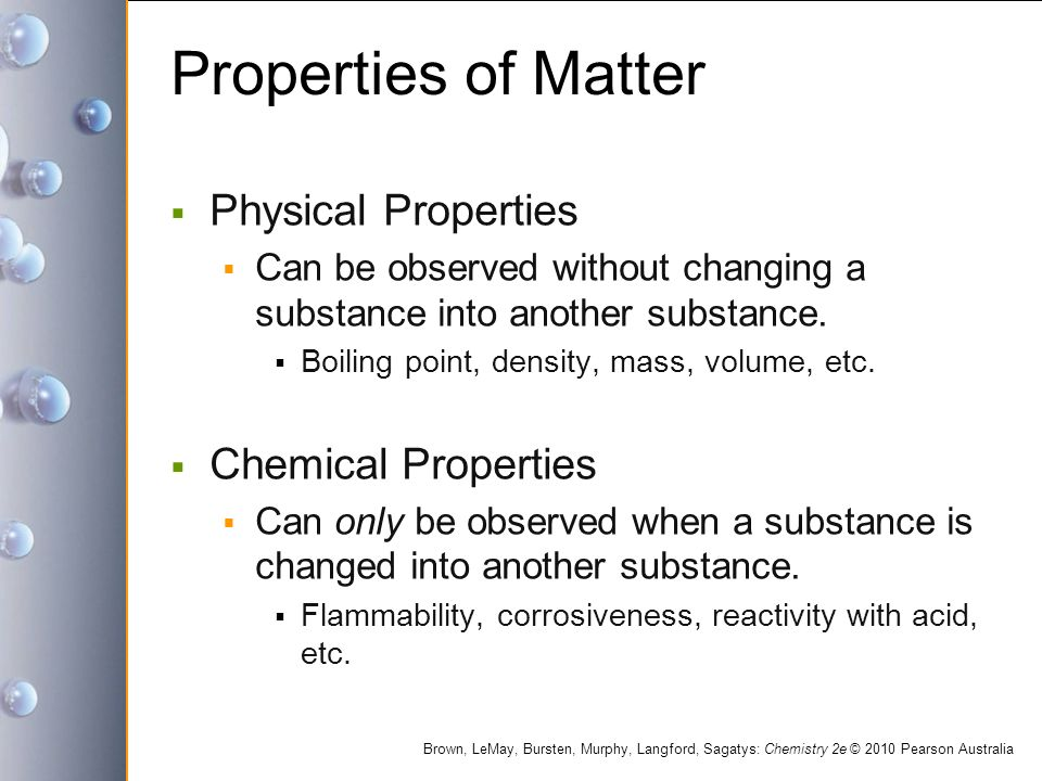 Properties of Matter Physical Properties Chemical Properties