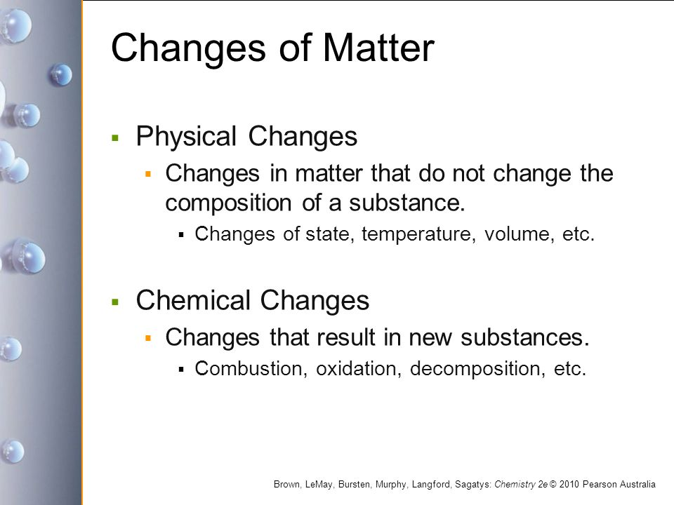 Changes of Matter Physical Changes Chemical Changes