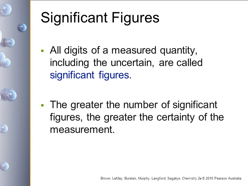 Significant Figures All digits of a measured quantity, including the uncertain, are called significant figures.