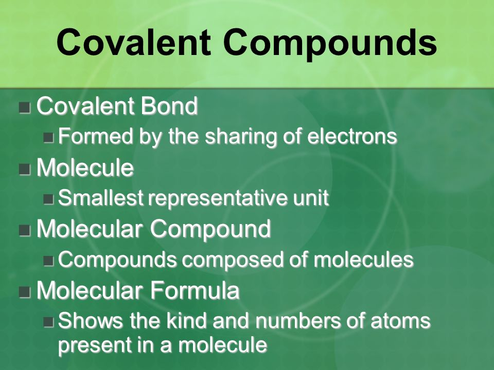 Covalent Compounds Covalent Bond Molecule Molecular Compound