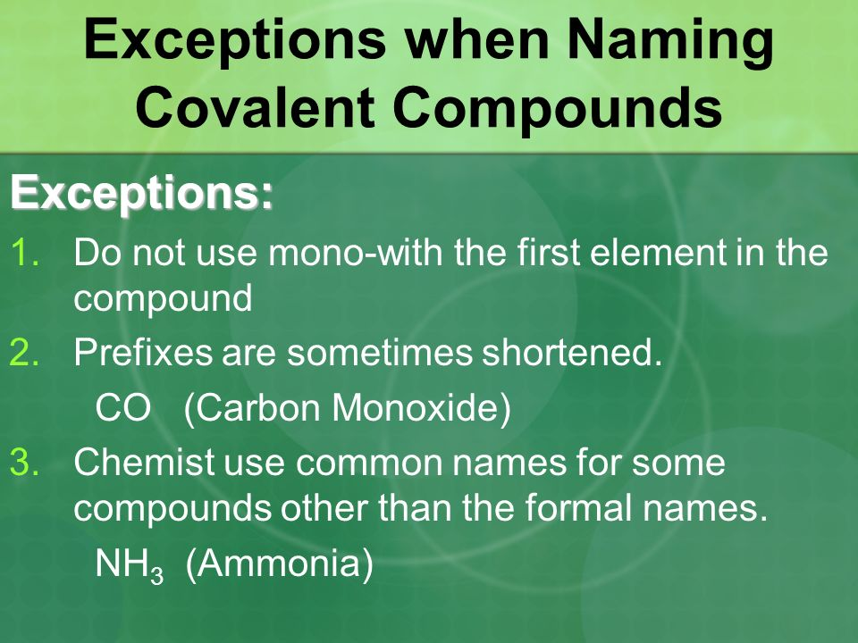 Exceptions when Naming Covalent Compounds