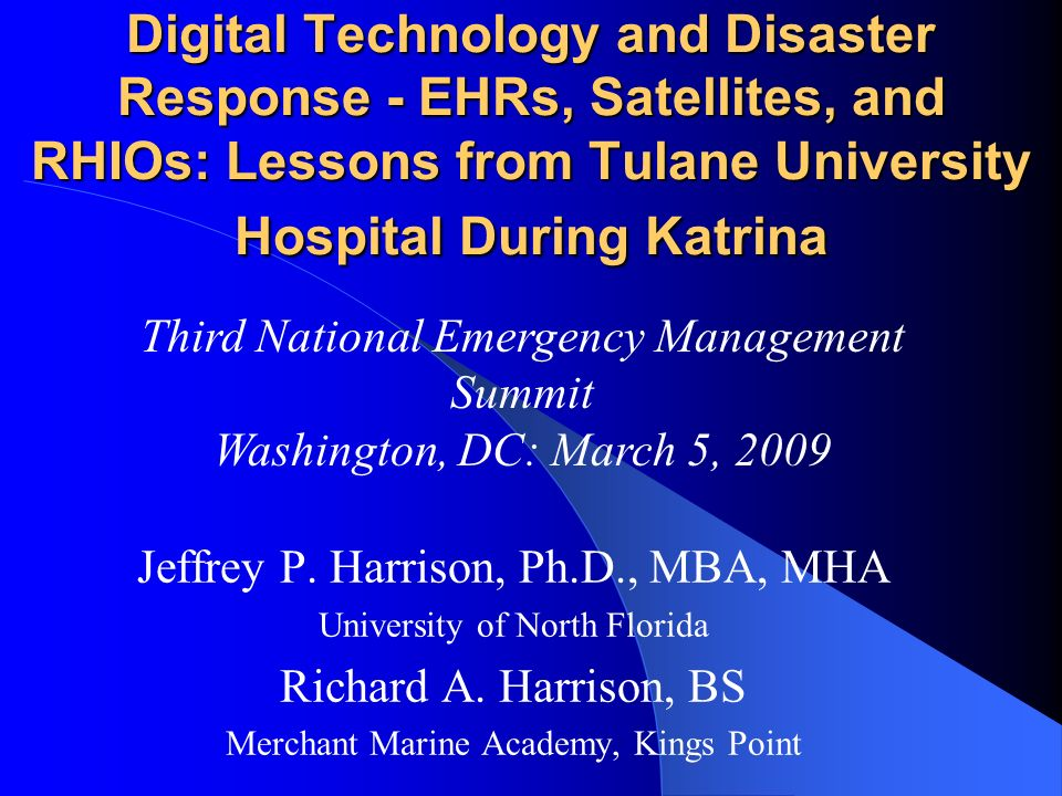 Digital Technology and Disaster Response - EHRs, Satellites, and RHIOs: Lessons from Tulane University Hospital During Katrina
