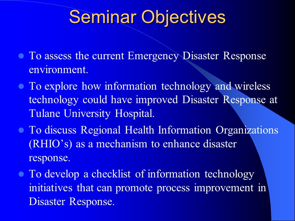 Seminar Objectives To assess the current Emergency Disaster Response environment.