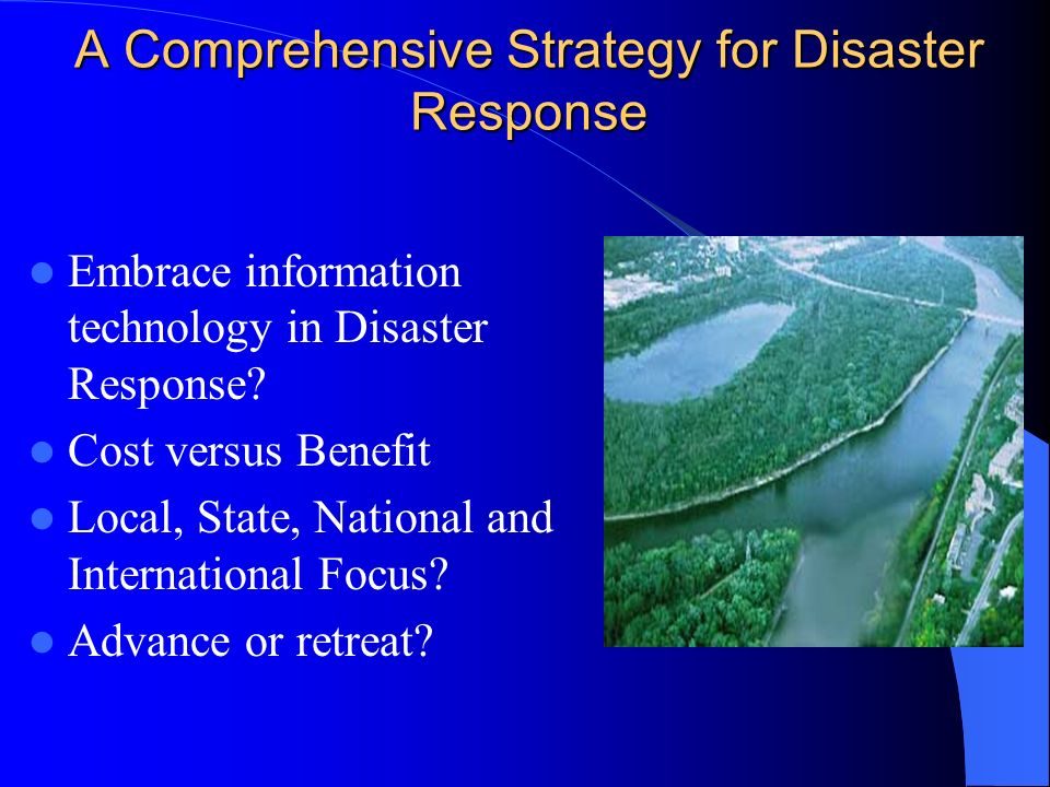 A Comprehensive Strategy for Disaster Response