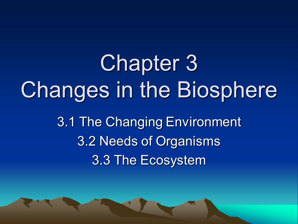chapter 1 organisms in the biosphere 1 chapter 3 the biosphere chapter 3 the biosphere chapter 3 the biosphere  the nitrogen cycle all organisms require nitrogen to make amino acids,.