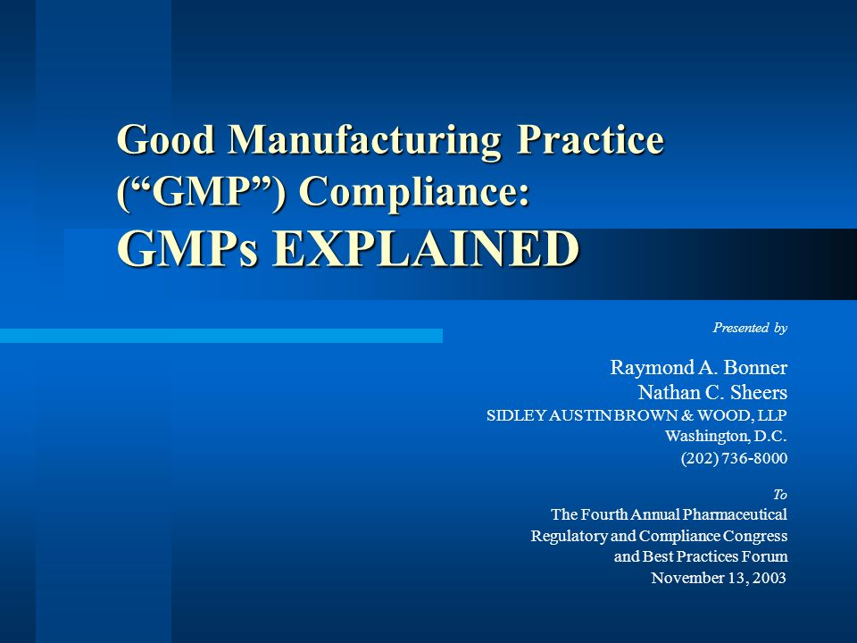 Good Manufacturing Practice ( GMP ) Compliance: GMPs EXPLAINED
