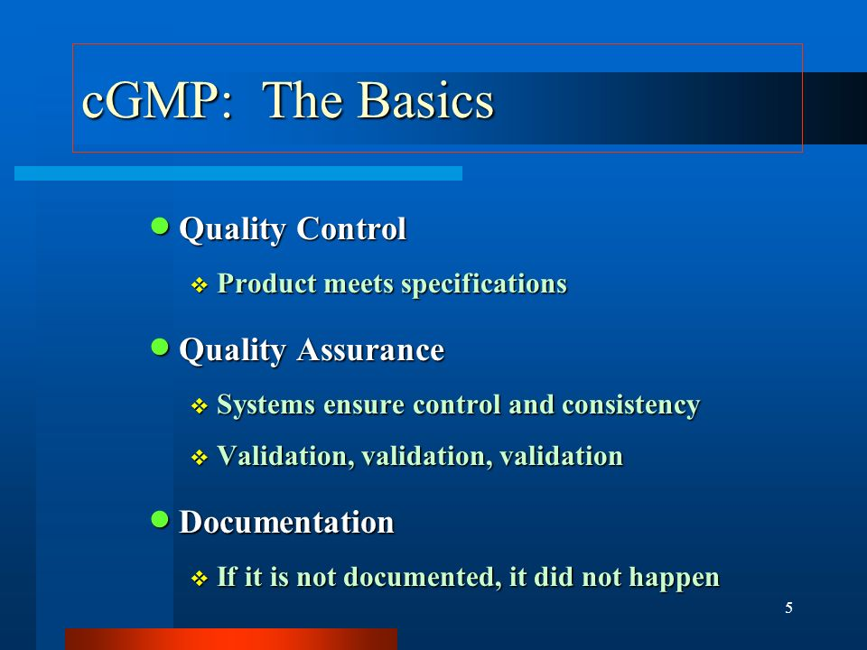 cGMP: The Basics Quality Control Quality Assurance Documentation