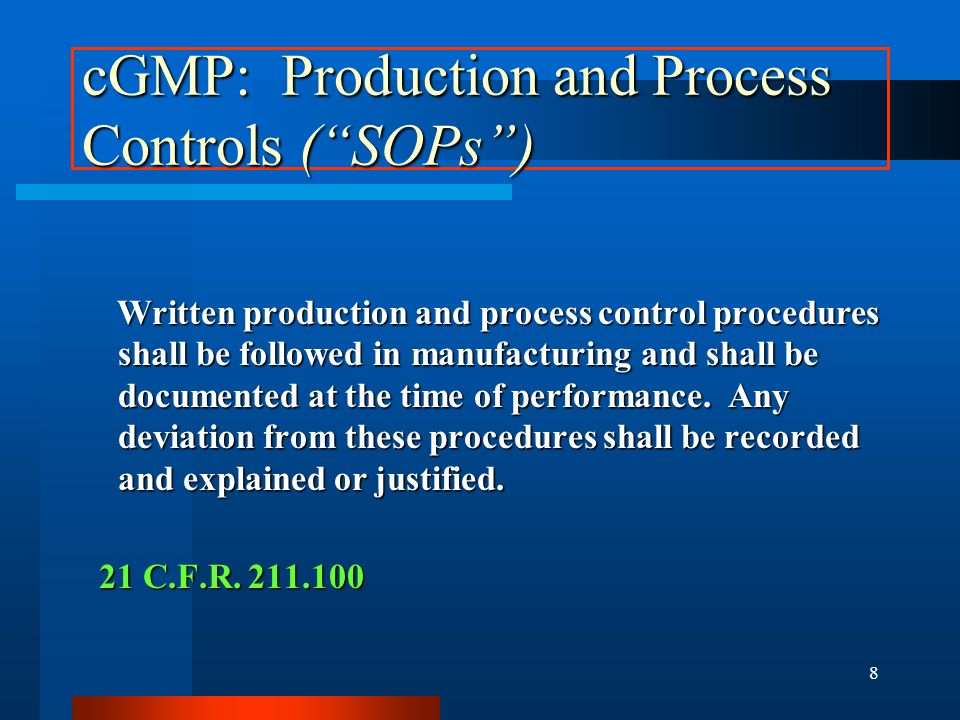cGMP: Production and Process Controls ( SOPs )