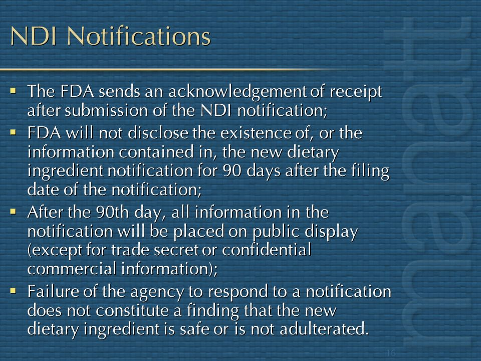 NDI Notifications The FDA sends an acknowledgement of receipt after submission of the NDI notification;