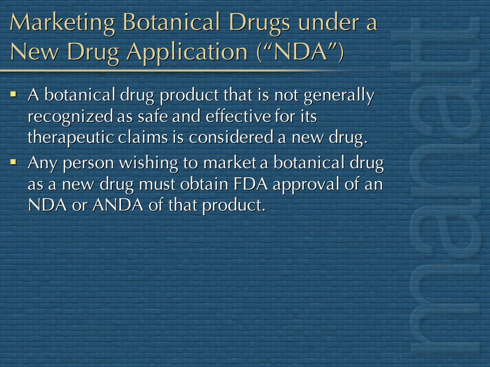 Marketing Botanical Drugs under a New Drug Application ( NDA )