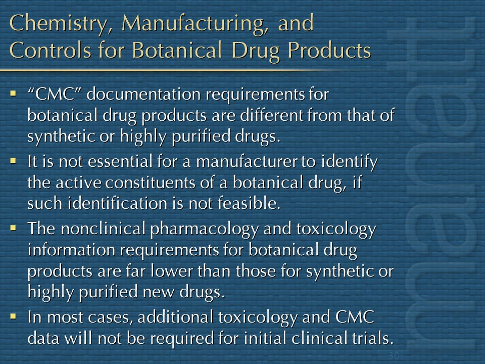 Chemistry, Manufacturing, and Controls for Botanical Drug Products